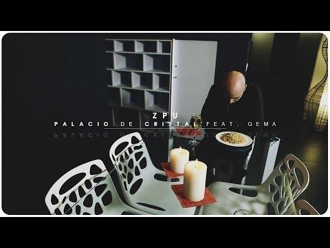ZPU   Palacio de Cristal (con Gema) (Video Oficial)