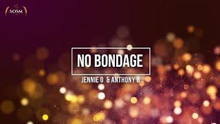 No bondage - Jennie O & Anthony B (Lyrics)