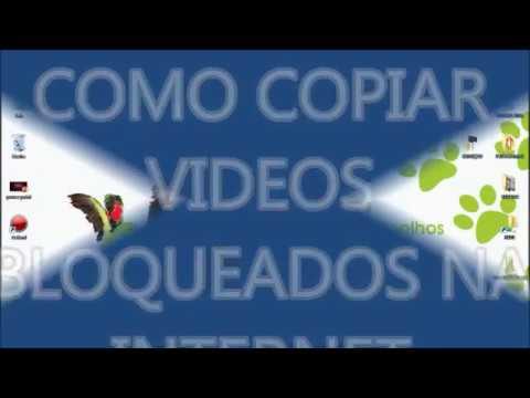 COMO COPIAR VIDEOS BLOQUEADOS
