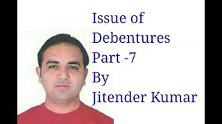 Issue of Debentures-Misc.Questions- Part-7- By Jitender Kumar