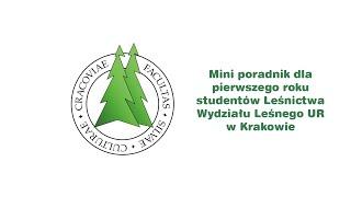 Mini poradnik dla pierwszego roku studentów leśnictwa na Wydziale Leśnym UR w Krakowie
