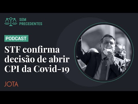 Sem Precedentes, Ep. Extra: Supremo mantém decisão de Barroso em favor da CPI da Covid-19