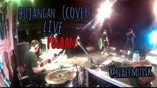 Bujangan (koes plus) cover by naff, drum cam 2017 Video