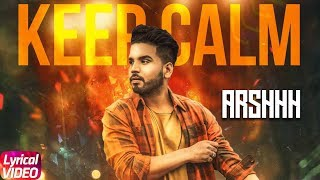 keep calm lyrical video arshhh latest punjabi song 2018 speed records