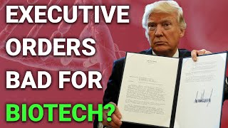 Are Donald Trump's Executive Orders Bad for Biotech Stocks?