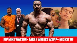 Larry Wheels Next World's Strongest Man? RIP Mike Watson, NECKST UP Reaction