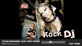 "Vivian Darkangel ft. Jerry Sound - ""Rock DJ"" con Franco Trentalance (HIT MANIA 2015)"