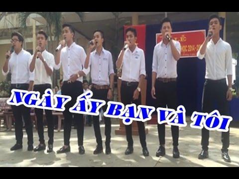 Ngày Ấy Bạn Và Tôi - 12C7 - Trường THPT - Phan Ngọc Hiển