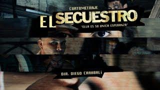 El Secuestro- FimlsCortometraje