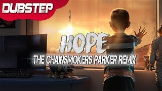 The Chainsmokers HOPE Parker Remix