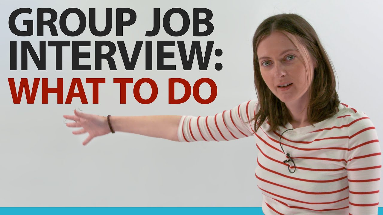 GROUP JOB INTERVIEW: What to say and do to succeed