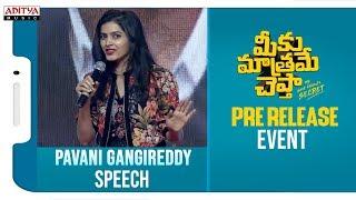 Actress Pavani Gangireddy Speech @ Meeku Maathrame Cheptha Pre Release Event