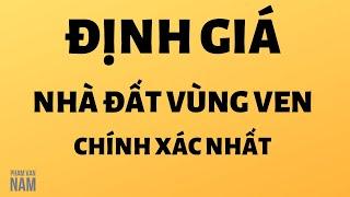 Định giá bất động sản vùng ven chính xác nhất I Phạm Văn Nam