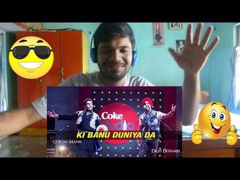 'Ki Banu Duniya Da' - Gurdas Maan ft Dosanjh & Jatinder Shah|Coke Studio@MTV Season4|Reaction