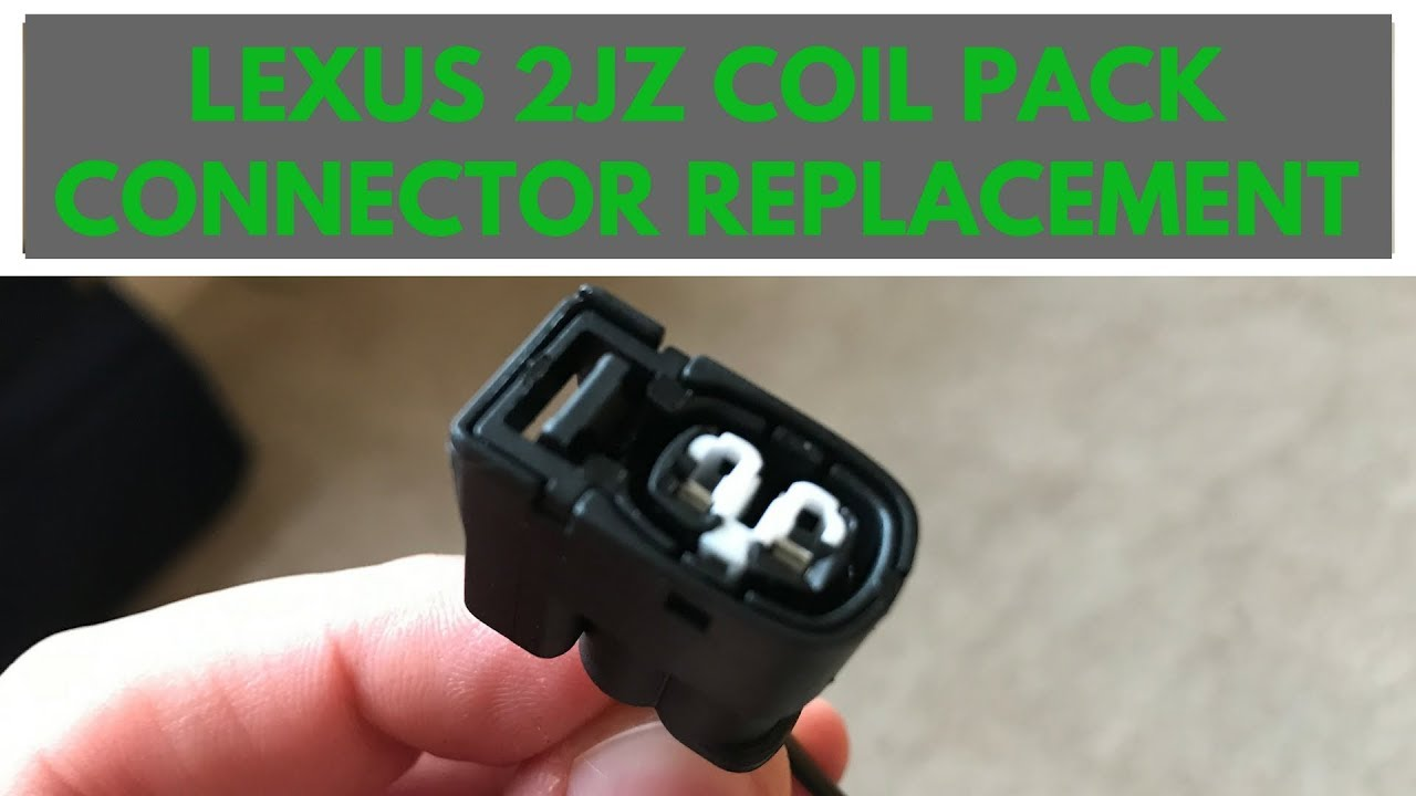 medium resolution of lexus toyota 2jz coil pack connector replacement