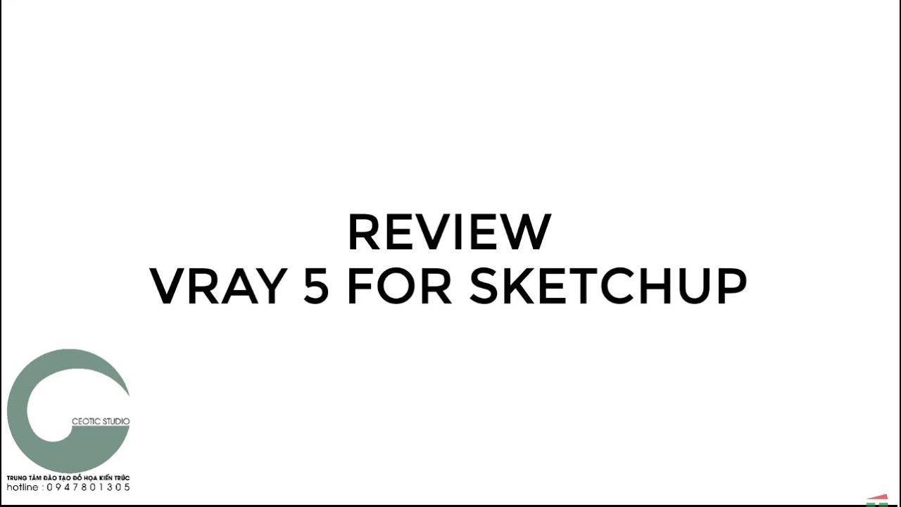 REVIEW VRAY 5 for SKETCHUP - Các tính năng mới.