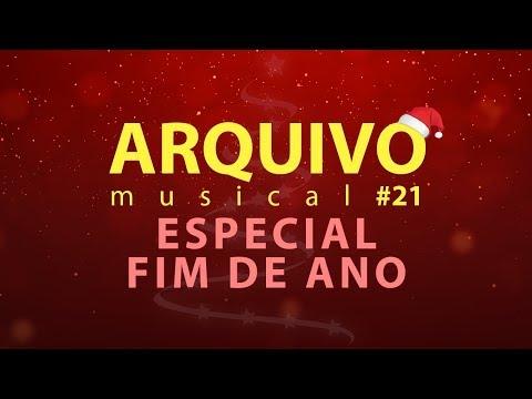 Video - ARQUIVO MUSICAL #21 - ESPECIAL FIM DE ANO