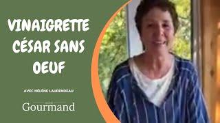 Faire une vinaigrette césar sans oeufs, c'est possible - Le garde manger d'Hélène Laurendeau (46)