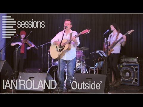 Ian Roland - 'Outside' (Bsession live performance)