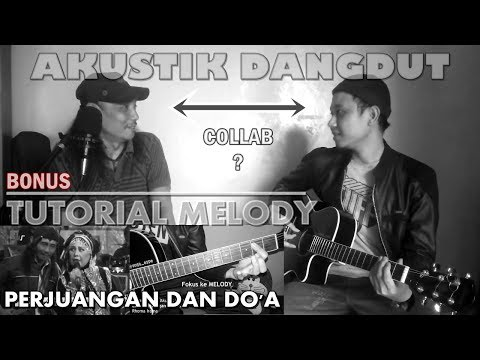 [Dangdut Akustik Kolaborasi] PERJUANGAN & DO'A + Tutorial Gitar [Yoga Espe]