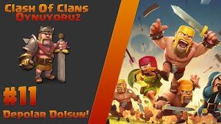 Clash of Clans Oynuyoruz #11 Depolar Dolsun!