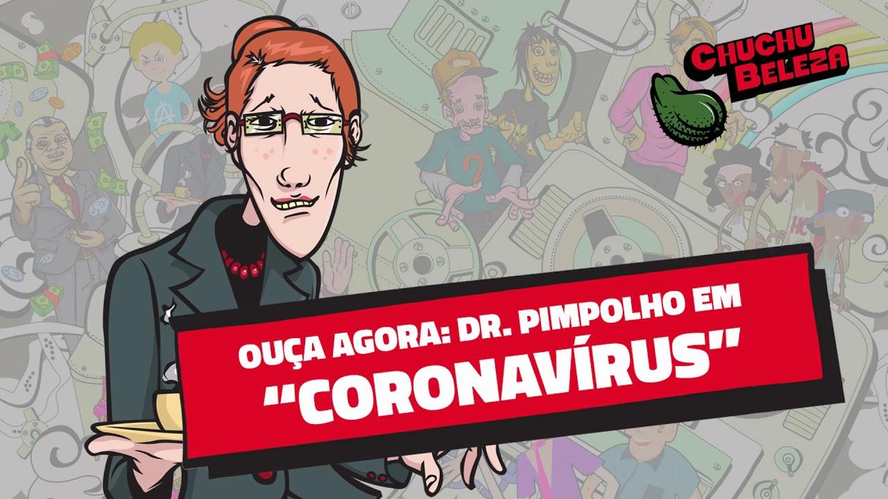 Doutor Pimpolho - Coronavírus