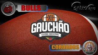 Bulls x Coroados. Gauchão 2019