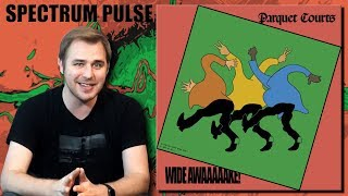 Parquet Courts - Wide Awake! - Album Review