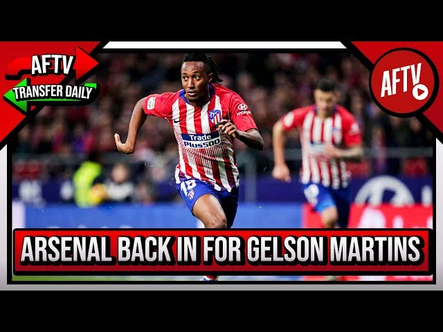 Arsenal Back In Again For Gelson Martins! | AFTV Transfer Daily