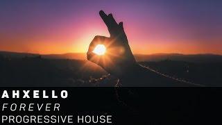 [Progressive House]Ahxello - Forever