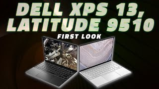 CES 2020 – First Look At Dell XPS 13 and Latitude 9510 Laptops