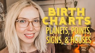 BIRTH CHARTS Pt. 1: Planets, Points, Signs, & Houses
