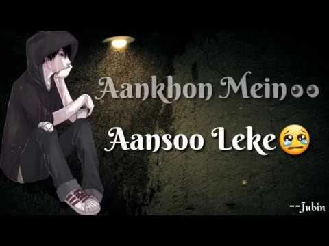 Whatsapp Status Video   Aankhon Mein Aansu Leke