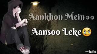 Whatsapp Status Video | Aankhon mein Aansu leke