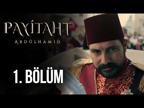 Payitaht Abdülhamid 1. Bölüm (HD)