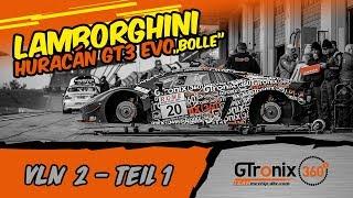 Nordschleife Testtag mit Bolle VLN 2 Teil 1 | GTronix360° Team mcchip-dkr
