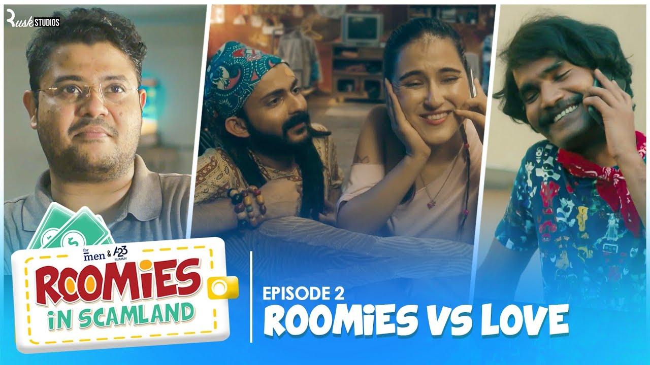 Download Roomies Vs Love | Ep 2/3 | Roomies In Scamland | Ft. Swagger Sharma, Nikhil Vijay & Badri | Alright!