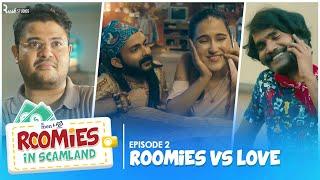 S01E02 - Roomies Vs Love