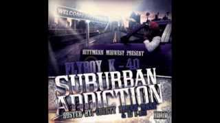FLYBOY K-40 AA CLASS FT RELLYBOI(SUBURBAN ADDICTION)