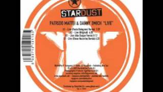 """Patrizio Mattei & Danny Omich - Live (Paolo Bolognesi remix) """"Stardust Rec"""""""
