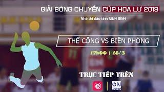 Full: Biên Phòng vs Thể Công | Giải bóng chuyền Hoa lư 2019