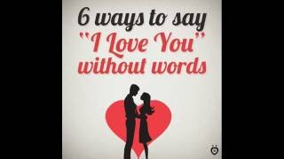 6 Ways To Say I love You Without Words