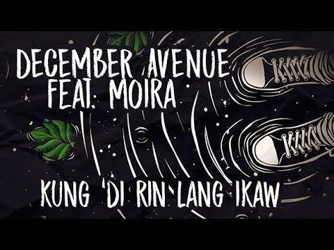 December Avenue feat. Moira Dela Torre  - Kung 'Di Rin Lang Ikaw (OFFICIAL LYRIC VIDEO)