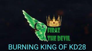 Firaz the Devil {kd1416 vs kd28(kvk) Burning The King of KD28(970m power)}
