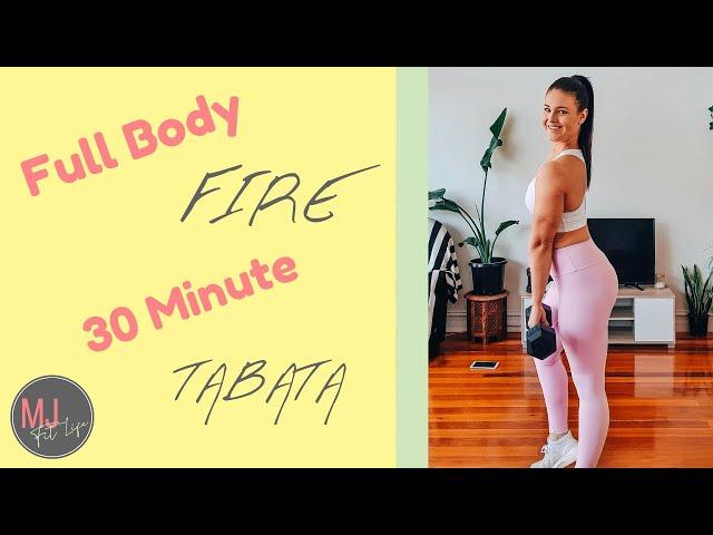 Full Body FIRE! 30 Minute TABATA