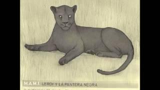 M.A.M.I. - Media noche - Leory y la pantera negra