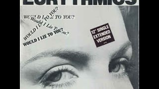 Eurythmics - Would I Lie To You (Extended Mix)