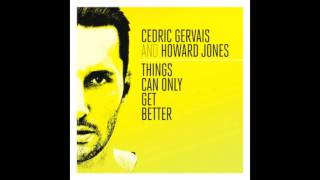 Cedric Gervais & Howard Jones - Things Can Only Get Better (Extended)