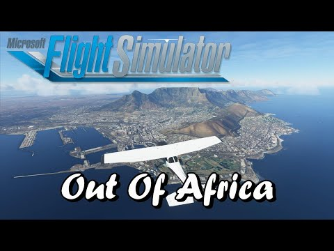MS Flight Sim 2020 - Out of Africa