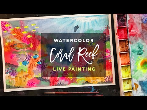Coral Reef Live Painting // Watercolor Tutorial // Underwater Colorful Sea Life // Art Therapy
